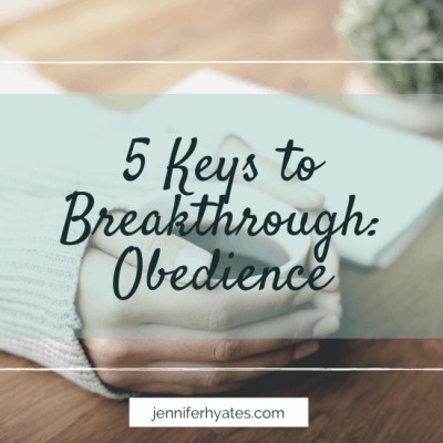 5 Keys to Breakthrough: Obedience