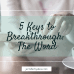 5 Keys to Breakthrough_ The Word