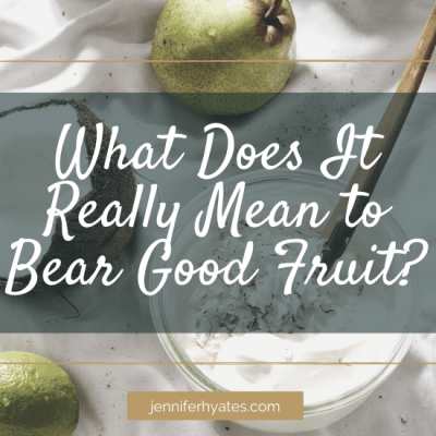 What Does It Really Mean to Bear Good Fruit?