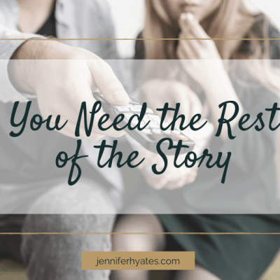 You Need the Rest of the Story