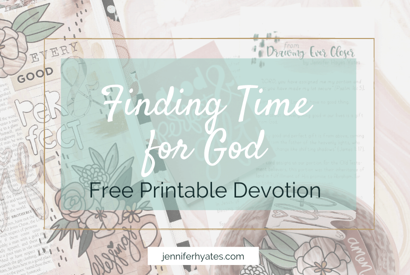 Finding Time for God | Free Printable Devotion