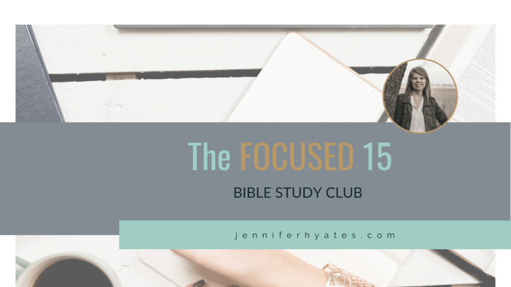 The FOCUSED 15 Bible Study Club